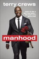 Manhood [electronic resource] : how to be a better man-- or just live with one