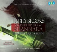 The High Druid's blade [sound recording] : the defenders of Shannara