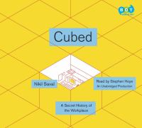 Cubed A Secret History Of The Workplace