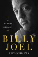 Billy Joel [sound recording] : the definitive biography