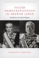 Failed democratization in prewar Japan : breakdown of a hybrid regime