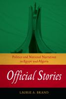 Official stories : politics and national narratives in Egypt and Algeria