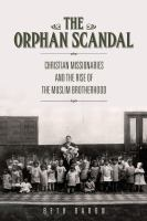 Orphan Scandal: Christian Missionaries And The Rise Of The Muslim Brotherhood