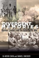 Divergent memories : opinion leaders and the Asia-Pacific War /
