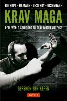 Krav Maga : real world solutions to violence