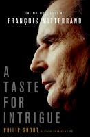 A taste for intrigue : the multiple lives of Francois Mitterrand