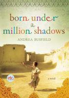 Born under a million shadows : a novel