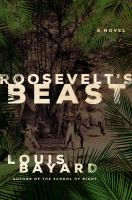 Cover of the book Roosevelt's beast : a novel