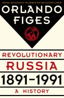 Revolutionary Russia, 1891 - 1991 : a history