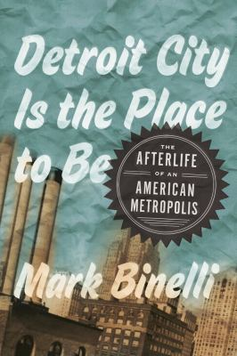 cover of the book Detroit City is the Place to Be