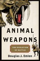 Animal weapons : the evolution of battle