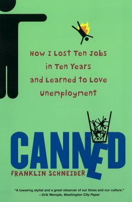 Cover art for Canned: How I Lost Ten Jobs in Ten Years