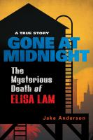 Title: Gone at midnight : the mysterious death of Elisa Lam Author:Anderson, Jake