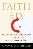 Faith ed : teaching about religion in an age of intolerance /