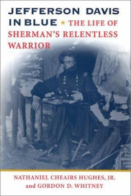 Cover art for Jefferson Davis in Blue: The Life of Sherman's Relentless Warrior