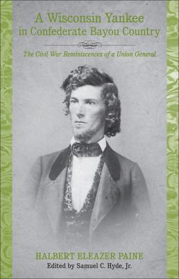 picture of the cover of the book A Wisconsin Yankee in Confederate Bayou Country