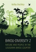 Bayou-diversity 2 : nature and people in the Louisiana bayou country /