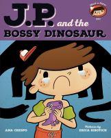 J.P. and the Bossy Dinosaur