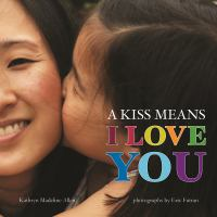 book cover image of A kiss means I love you