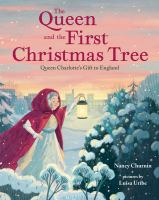 Queen and the first Christmas tree : Queen Charlotte's gift to England /
