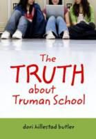 The Truth About Truman School, by Dori Hillestad Butler
