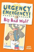 Urgency emergency. Big Bad Wolf