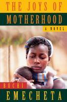 The Joys of motherhood : a novel