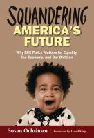 Squandering America's future : why ECE policy matters for equality, our economy, and our children