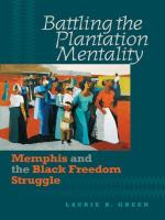 Battling the plantation mentality : Memphis and the Black freedom struggle