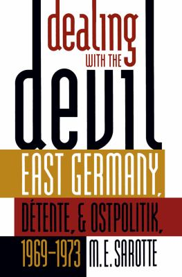 Book cover for Dealing with the Devil [electronic resource]: East Germany, Dtente, and Ostpolitik, 1969-1973