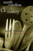 North Carolina and Old Salem cookery [electronic resource]