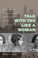 Talk with you like a woman : African American women, justice, and reform in New York, 1890-1935 cover image