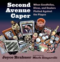 Second Avenue caper : when goodfellas, divas, and dealers plotted against the plague