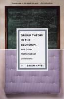 Group Theory in the Bedroom and Other Mathematical Diversions