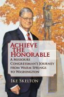 Achieve the honorable : a Missouri congressman's journey from Warm Springs to Washington