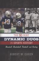 The 50 most dynamic duos in sports history : baseball, basketball, football, and hockey
