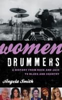 Women drummers : a history from rock and jazz to blues and country