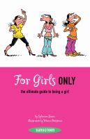 For girls only : the ultimate guide to being a girl