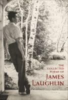 The collected poems of James Laughlin, 1935-1997