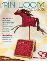 Pin loom weaving : 40 projects for tiny hand looms