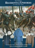 Don Troiani's regiments & uniforms of the Civil War
