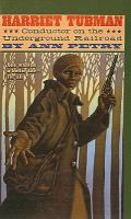 Harriet Tubman, Conductor on the Underground Railroad