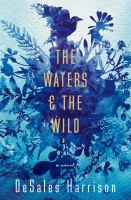 The Waters and the Wild: A Novel