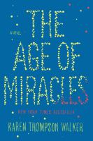 Cover of the book The age of miracles : a novel