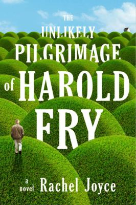 Cover Image for The Unlikely Pilgrimage of Harold Fry by Rachel Joyce