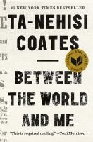 Cover Image for Between the World and Me  by Ta-Nehisi Coates