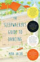 Cover of the book The sleepwalker's guide to dancing : a novel