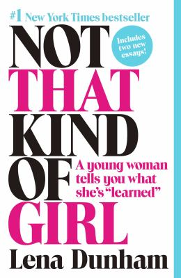 Cover Image for Not That Kind of Girl by Lena Dunham