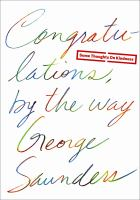 Cover of the book Congratulations, by the way : some thoughts on kindness