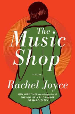 Cover Image for The Music Shop: a novel by Rachel Joyce